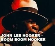 John Lee Hooker  - Boom Boom Hooker