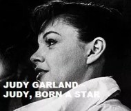 Judy Garland  - Judy, Born A Star