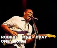 Robert Cray - Cray One (More)