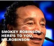 Smokey Robinson - Here s to you,  Mr.Robinson