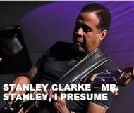 Stanley Clarke  - Mr. Stanley, I Presume
