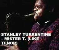 Stanley Turrentine - Mister T. (Like Tenor)