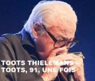 Toots Thielemans  - Toots, 92, Une Fois