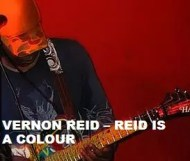 Vernon Reid  - Reid Is A Colour