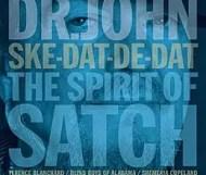 Dr. John - Ske-Dat-De-Dat: The Spirit of Satch