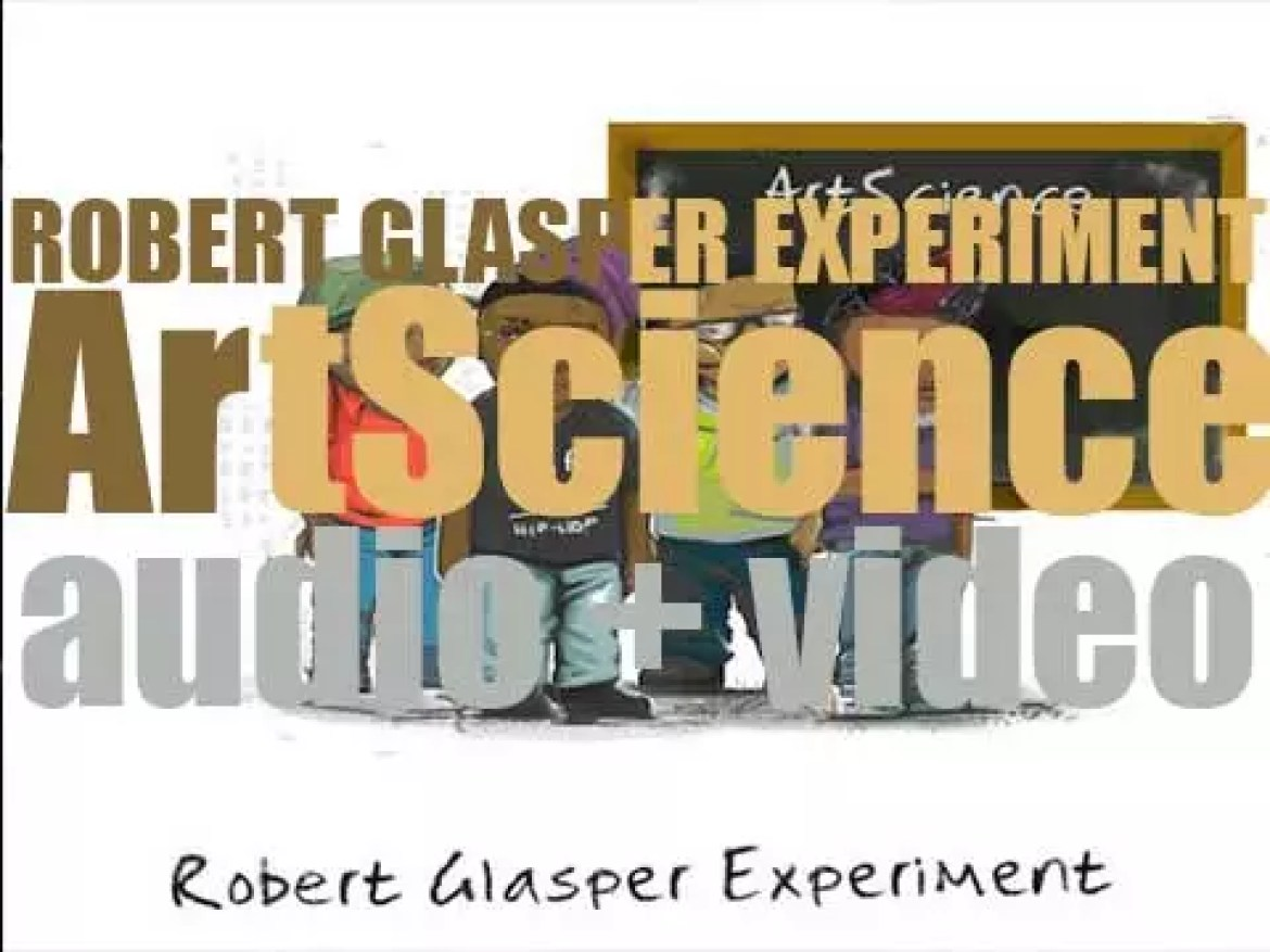 Blue Note publish Robert Glasper's tenth album : 'ArtScience' recorded with the  Experiment (2016)