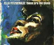 Ella Fitzgerald - These Are the Blues