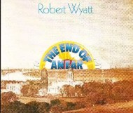 Robert Wyatt - The End of an Ear