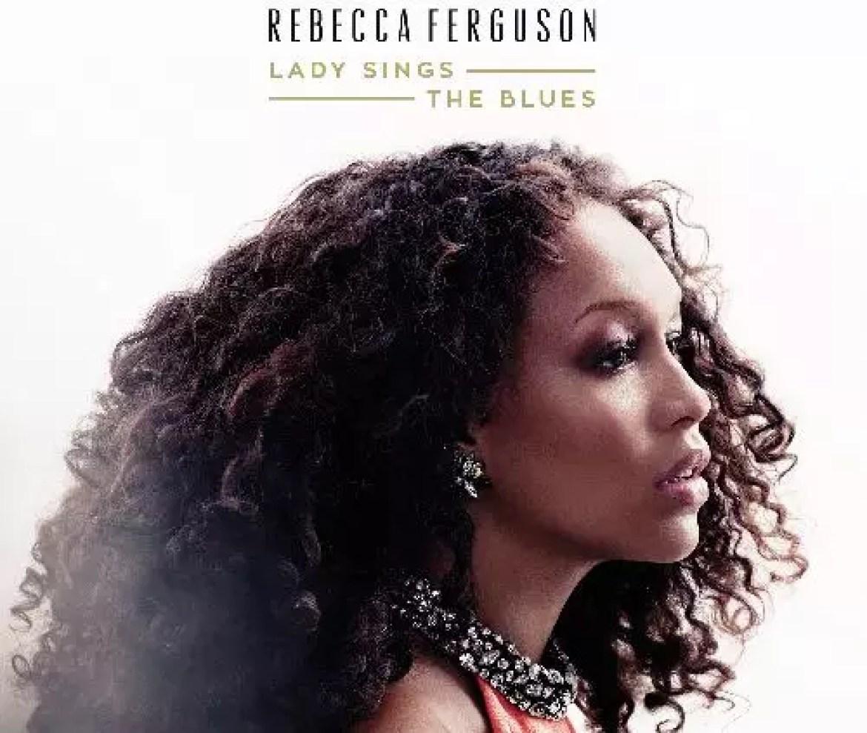 Rebecca Ferguson – Lady Sings the Blues
