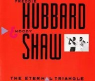 Freddie Hubbard and Woody Shaw - The Eternal Triangle
