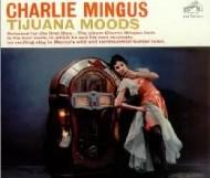 Charles Mingus - Tijuana Moods