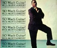 Wes Montgomery - So Much Guitar!