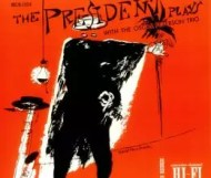 Lester Young With The Oscar Peterson Trio – The President Plays