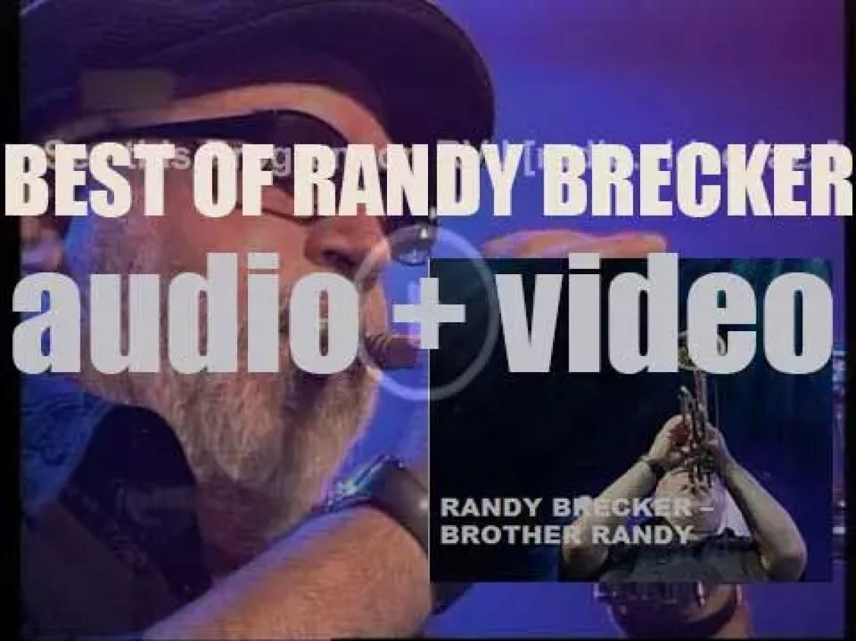 Happy Birthday Randy Brecker. 'Brother Randy'