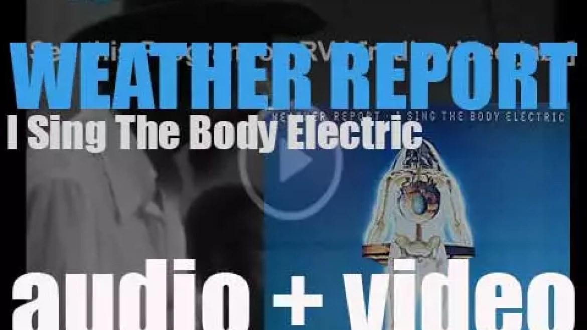 Weather Report record 'I Sing the Body Electric' for Columbia (1971)