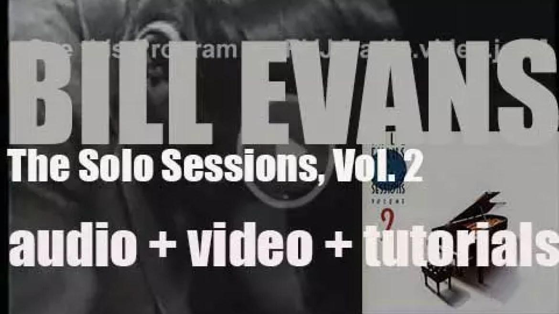 Bill Evans records the album 'The Solo Sessions, Vol. 2' (1963)