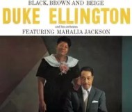 Duke Ellington & Mahalia Jackson - Black, Brown and Beige
