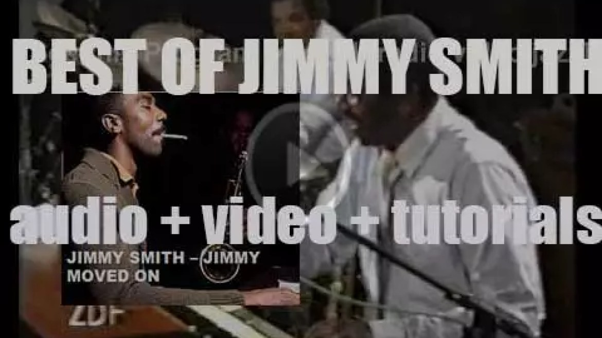 We remember Jimmy Smith. 'Jimmy Moved On'