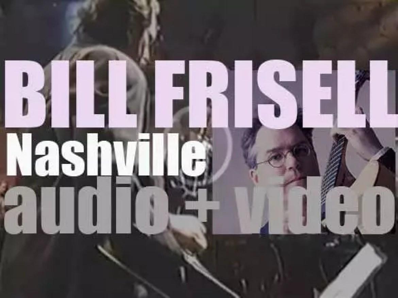 Elektra Nonesuch publish Bill Frisell's ninth album  : 'Nashville' (1997)