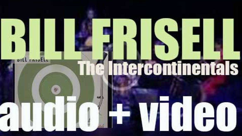 Elektra Nonesuch release Bill Frisell's sixteenth album : 'The Intercontinentals' (2003)
