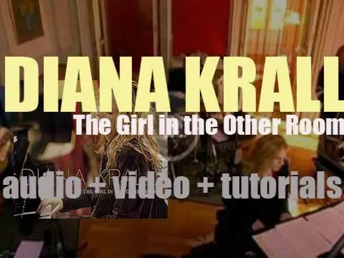 Verve publish Diana Krall's seventh album : 'The Girl in the Other Room' produced By Tommy Lipuma (2004)