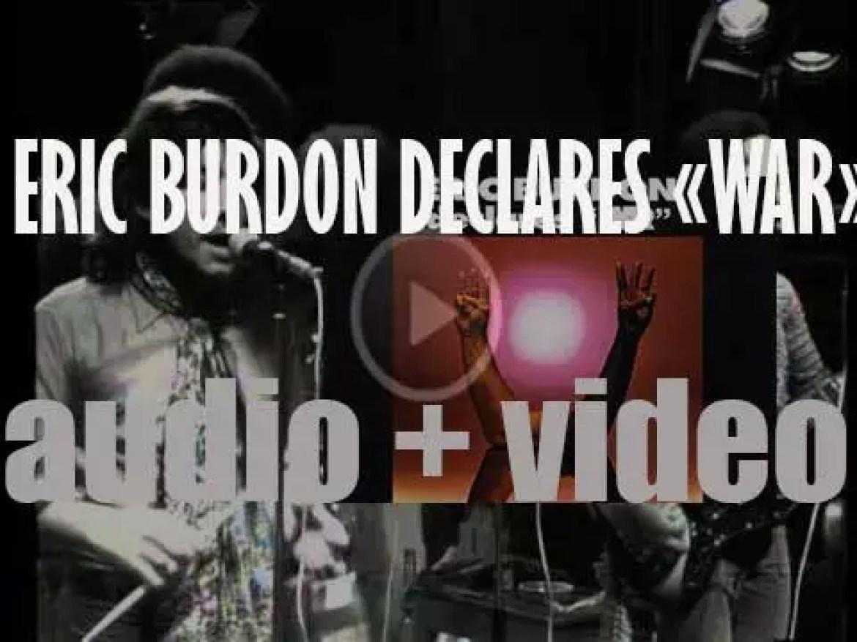 "MGM publish 'Eric Burdon Declares ""War"",'  a collaboration between Burdon and funk band War (1970)"
