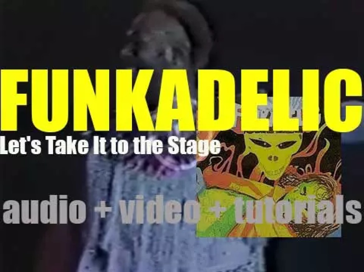 Westbound publish Funkadelic's seventh album : 'Let's Take It to the Stage' (1975)