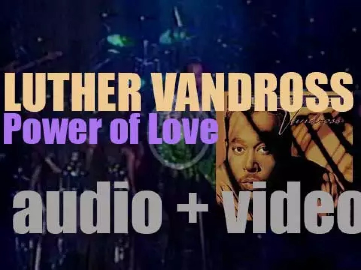 Luther Vandross releases 'Power of Love,'  his seventh album co-produced with Marcus Miller (1991)