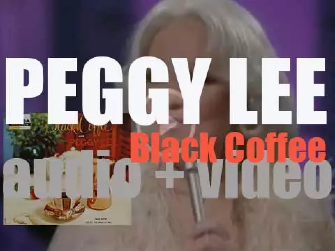 Peggy Lee records the first songs of her debut album : 'Black Coffee' (1956)