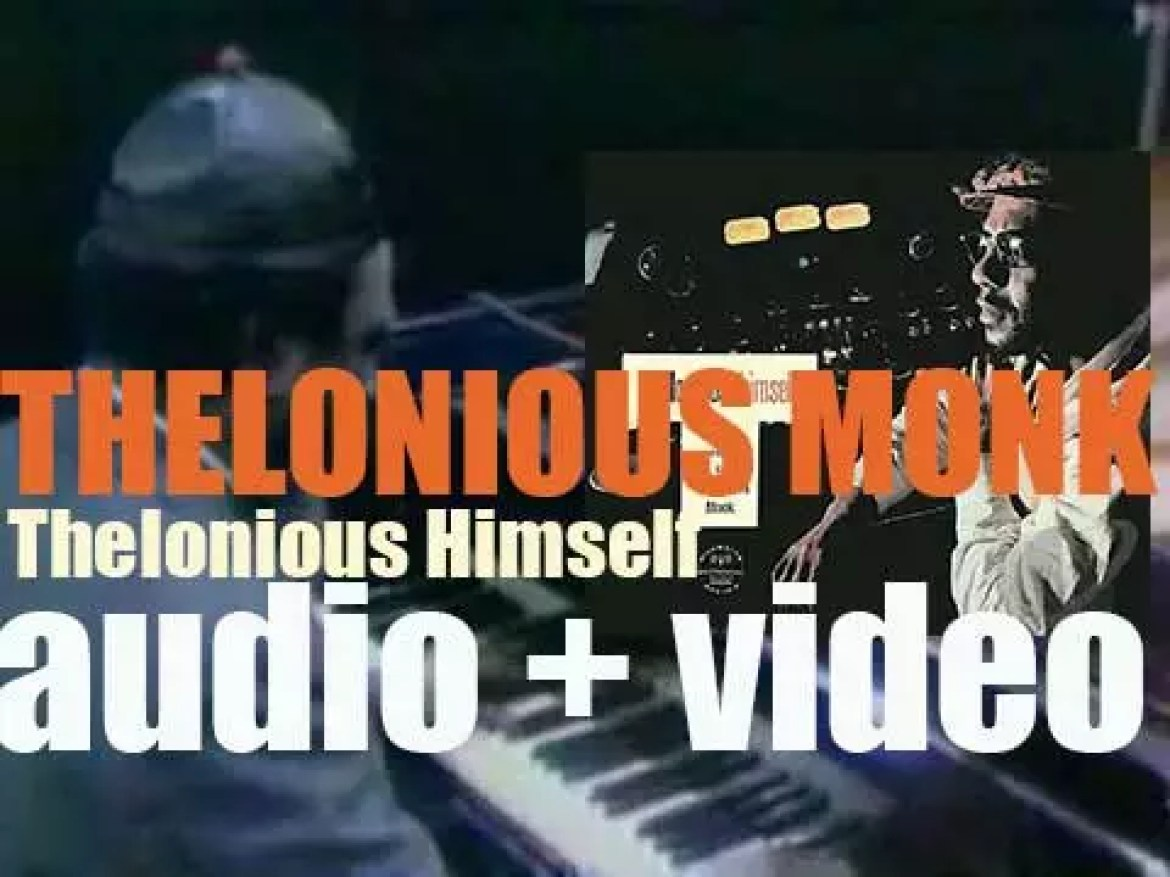 Thelonious Monk finishes the recording of 'Thelonious Himself' for Riverside (1957)