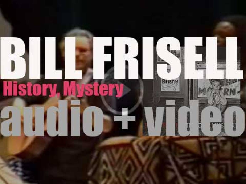 Elektra Nonesuch publish Bill Frisell's twentieth album : 'History, Mystery' (2008)