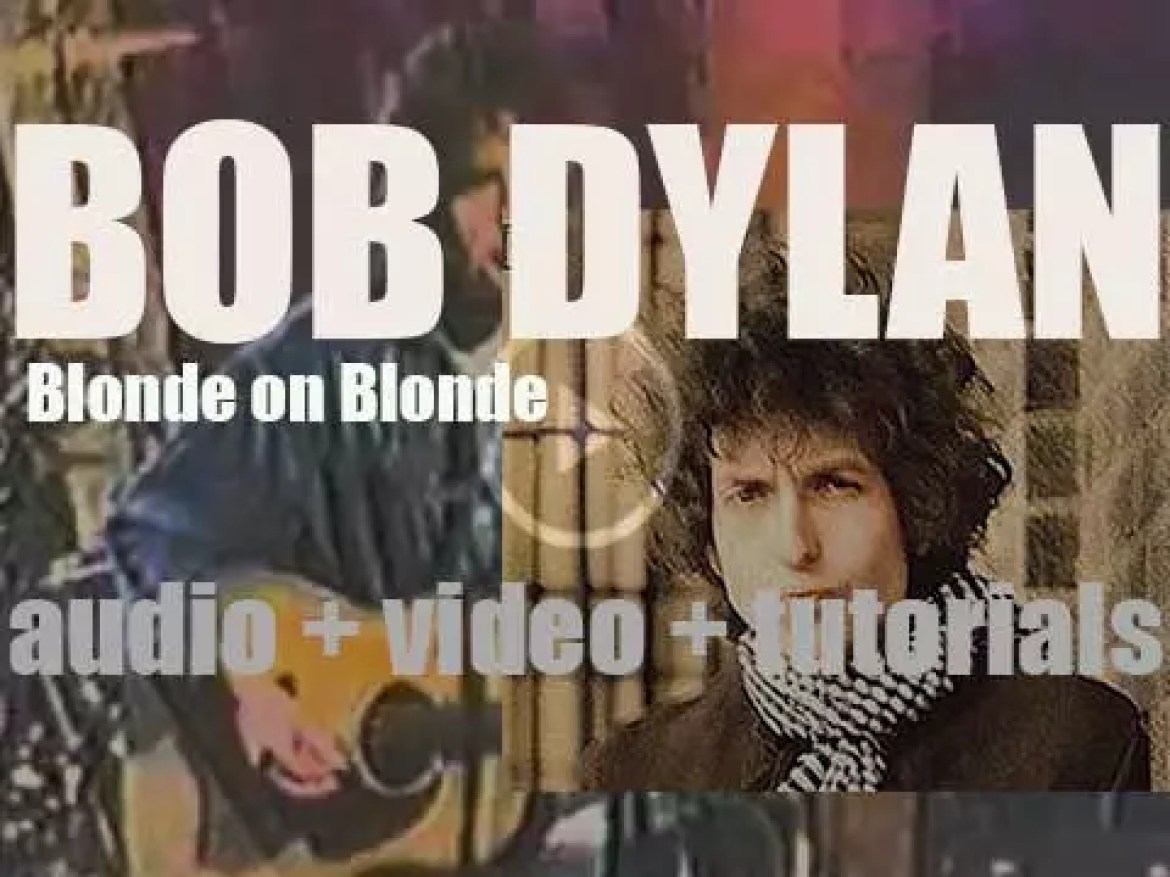 Bob Dylan releases 'Blonde on Blonde,' his seventh album featuring 'Rainy Day Women #12', 'I Want You' and 'Just Like a Woman' (1966)