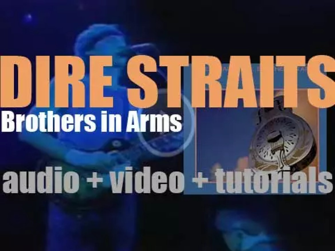 Dire Straits release their fifth album : 'Brothers in Arms' including 'Money for Nothing' (1985)