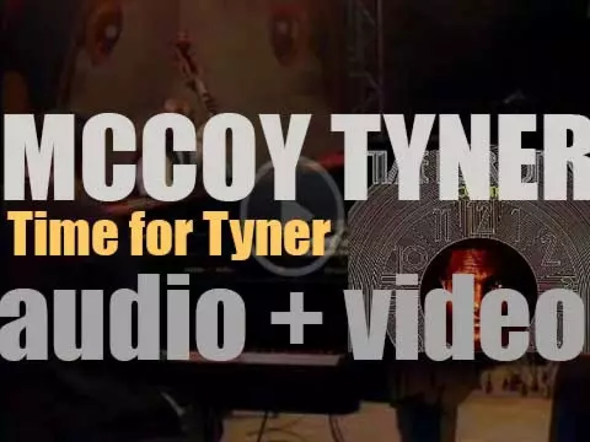 McCoy Tyner records 'Time for Tyner,' his ninth album with Bobby Hutcherson et al (1968)