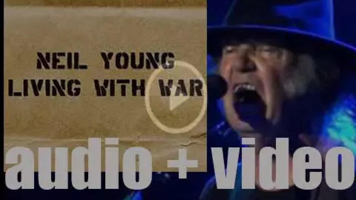 Neil Young releases 'Living With War,' an album against  the war in Iraq (2006)