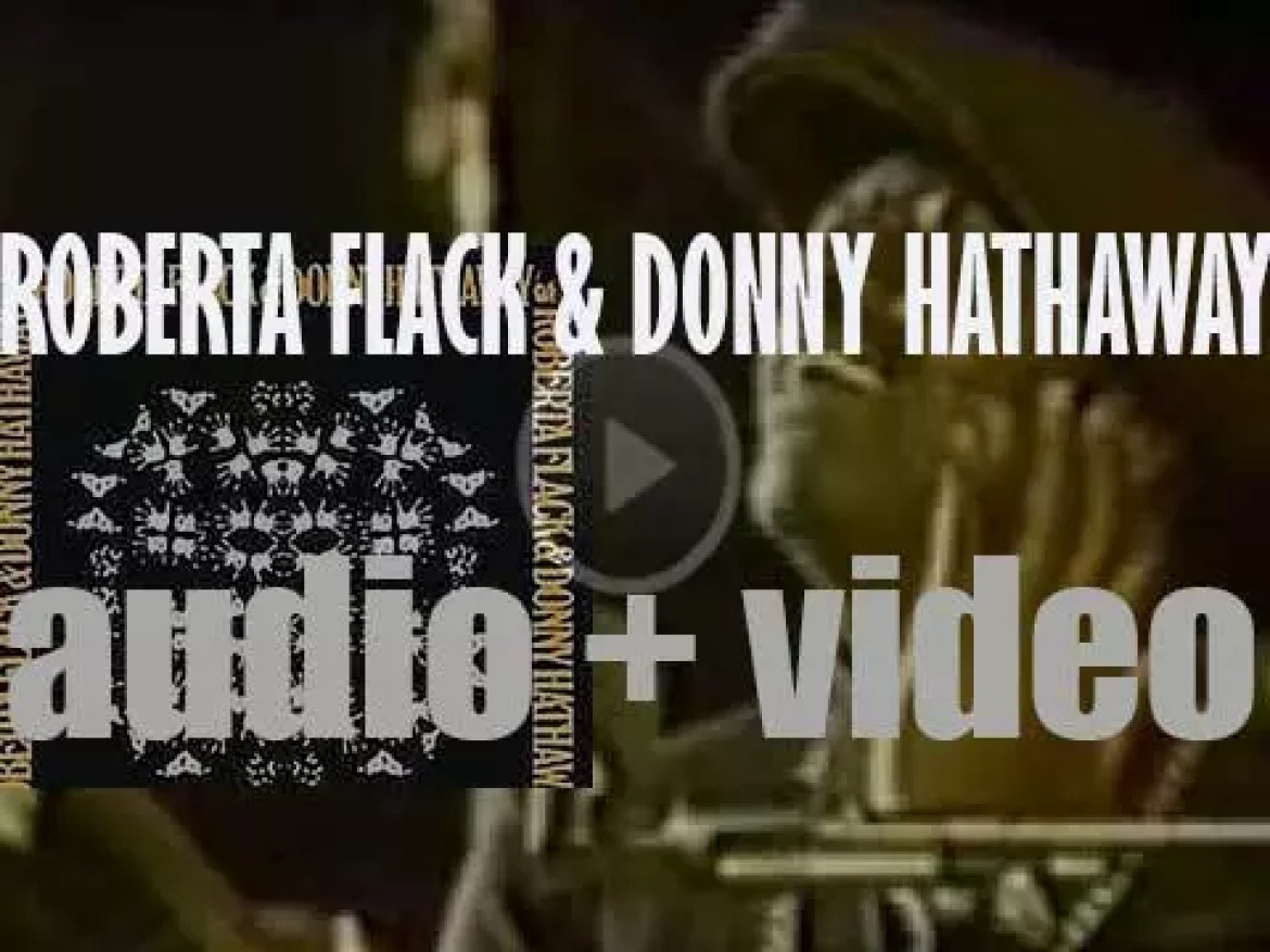 Atlantic release 'Roberta Flack & Donny Hathaway' featuring 'Where Is the Love' (1972)