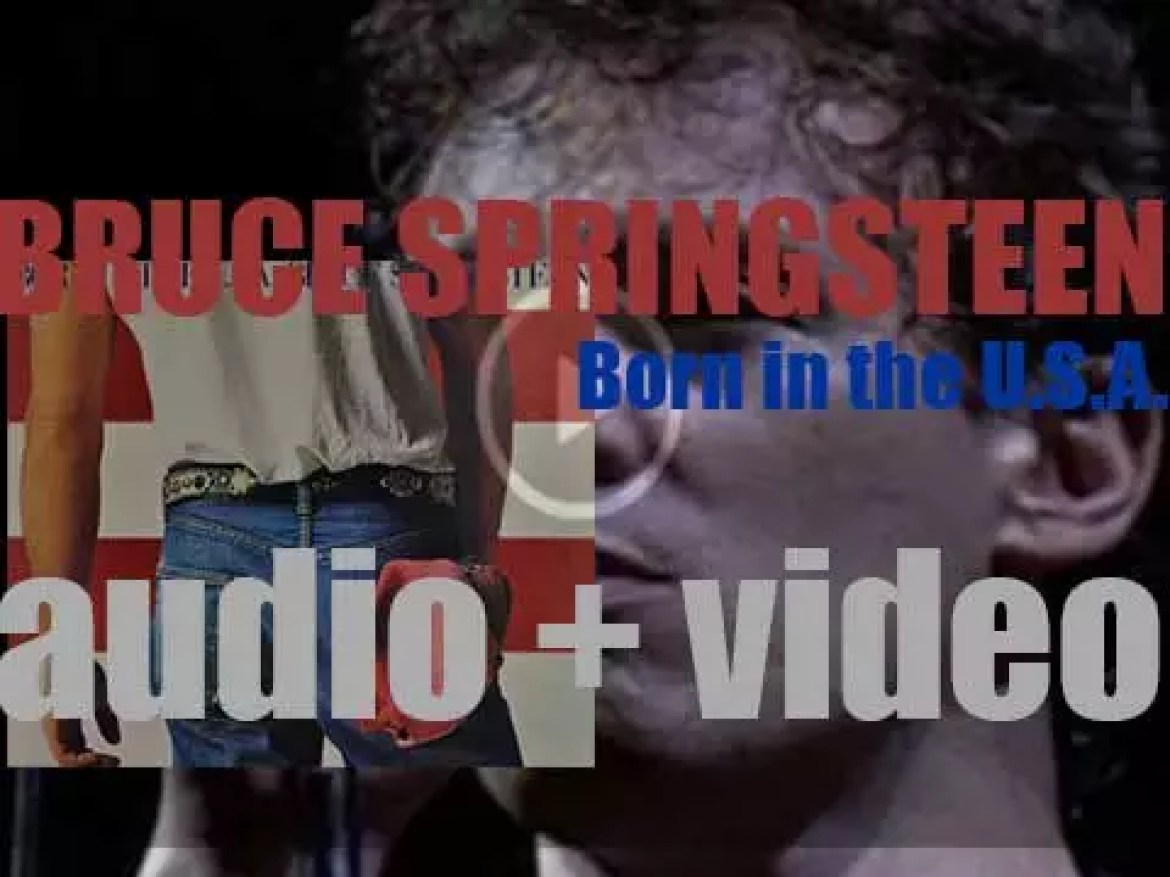 Columbia publish Bruce Springsteen's 'Born in the U.S.A.' his seventh album featuring 'Dancing in the Dark' and 'My Hometown' (1984)