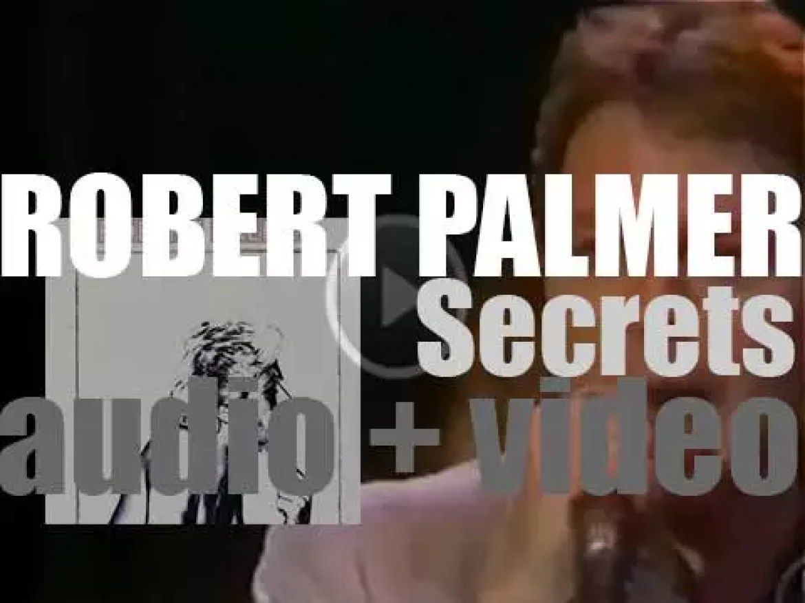 Robert Palmer releases 'Secrets,' his fifth solo album featuring 'Bad Case of Loving You (Doctor, Doctor)' (1979)