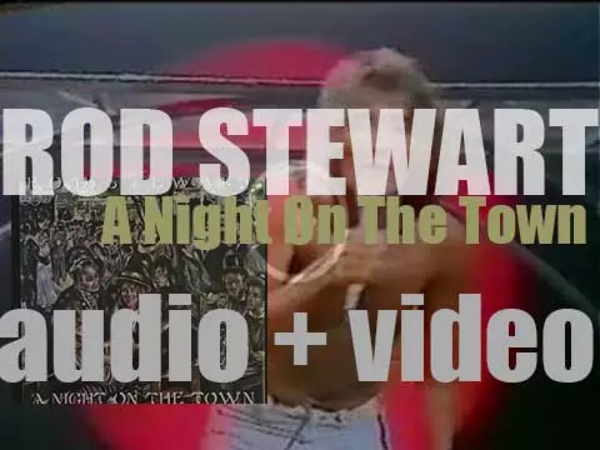 Rod Stewart releases 'A Night on the Town,' his seventh album featuring 'Tonight's the Night (Gonna Be Alright)' (1976)