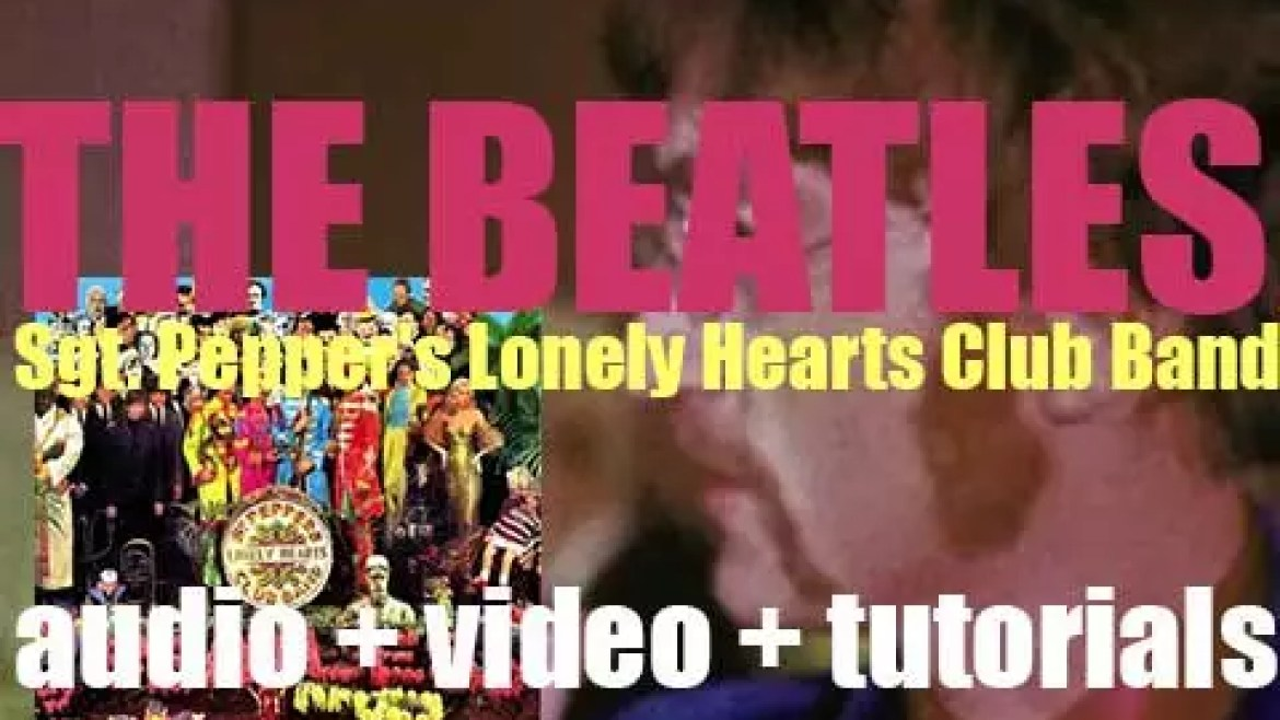 Parlophone publish 'Sgt. Pepper's Lonely Hearts Club Band,' The Beatles'eighth album featuring 'A Day In The Life' (1967)