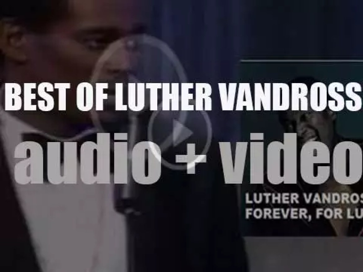 We remember  Luther Vandross. 'Forever, For Luther'