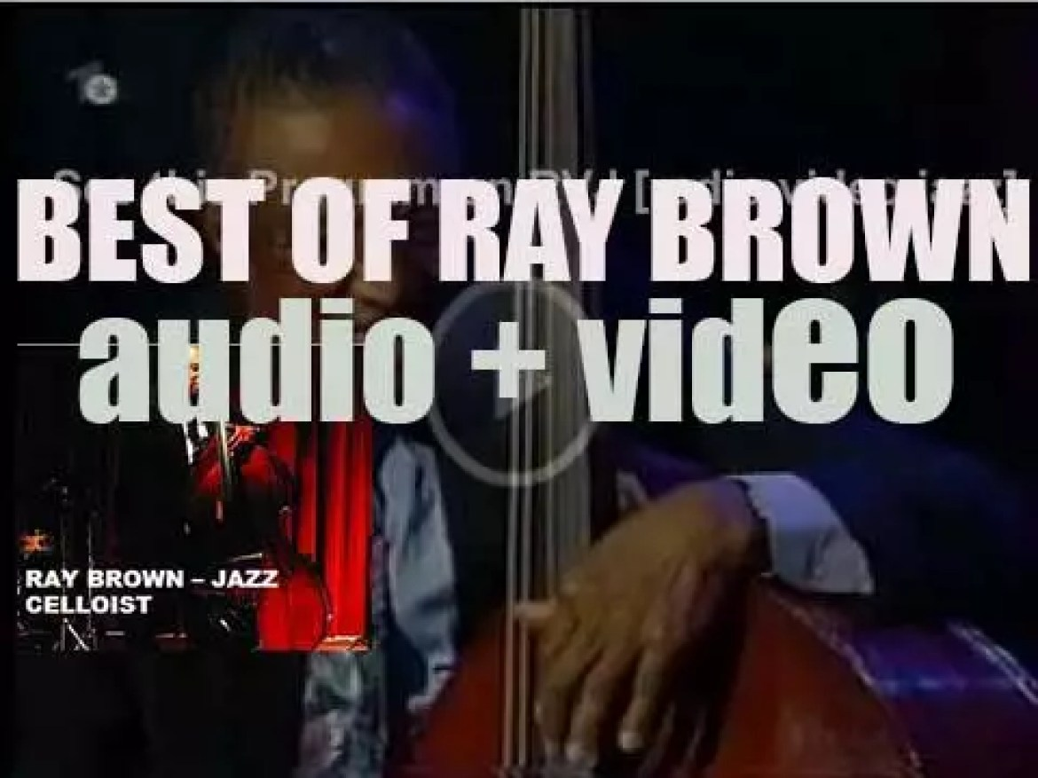 We remember Ray Brown. 'Jazz Celloist'