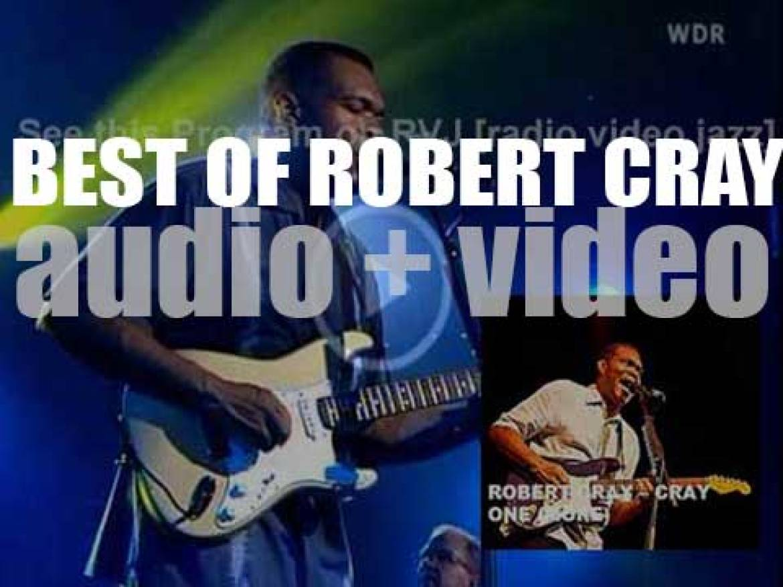 Happy Birthday Robert Cray. 'Cray One (More)'