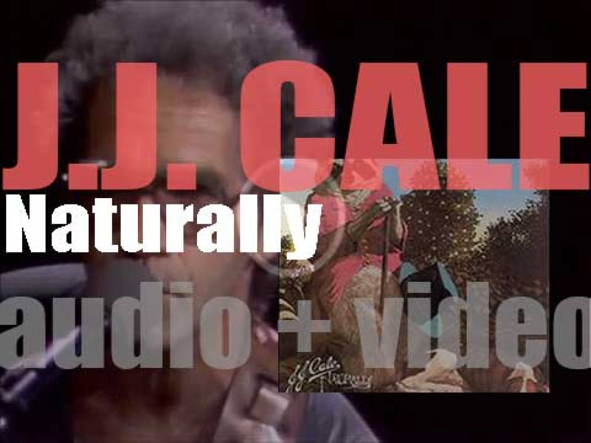 J. J. Cale starts the recording of 'Naturally,' the album featuring 'After Midnight' (1971)