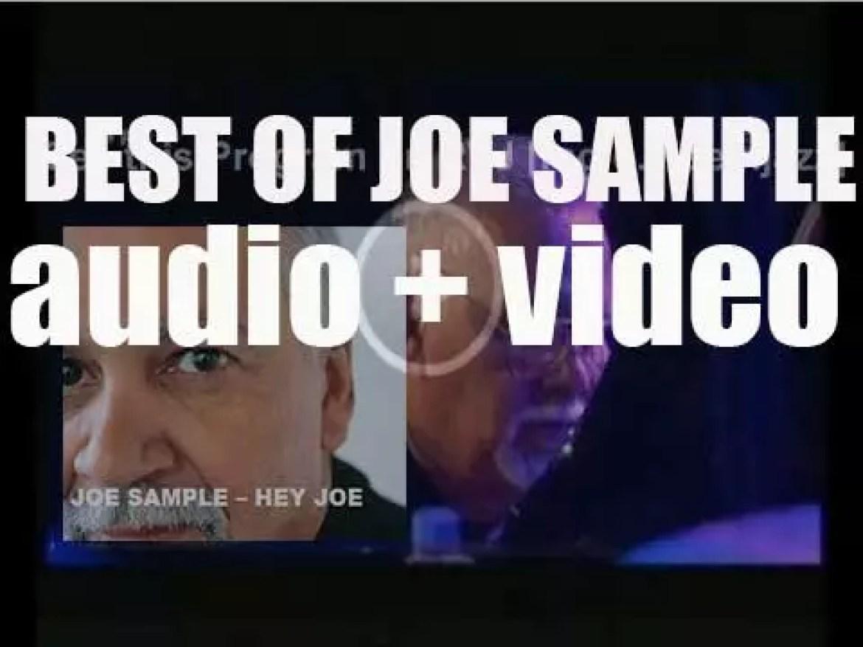 We remember Joe Sample. 'Hey Joe'