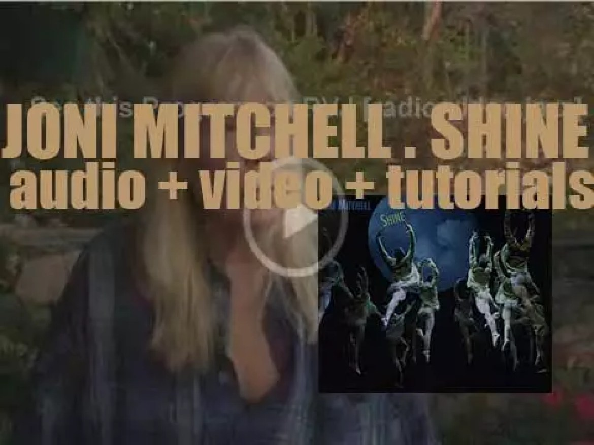 Joni Mitchell releases her nineteenth and final album : 'Shine' (2007)