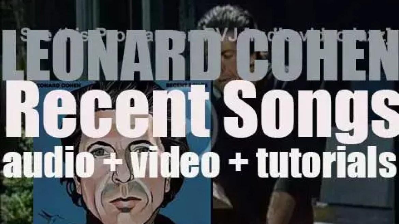 Columbia publish Leonard Cohen's sixth album : 'Recent Songs' (1979)