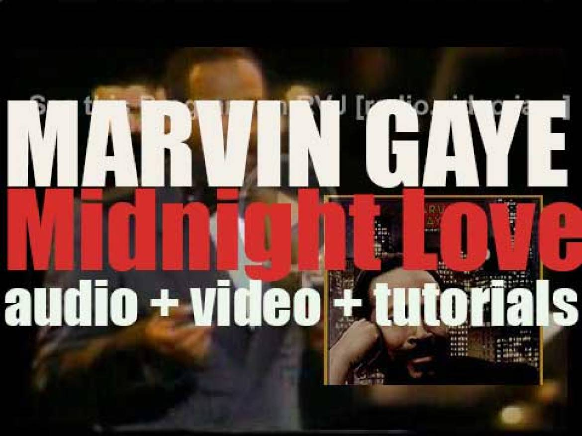 Columbia release Marvin Gaye's final album : 'Midnight Love' featuring 'Sexual Healing' (1982)