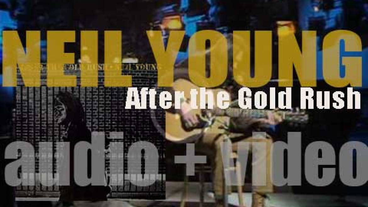Reprise release Neil Young's third album : 'After the Gold Rush' featuring 'Don't Let It Bring You Down' and 'Southern Man' (1970)