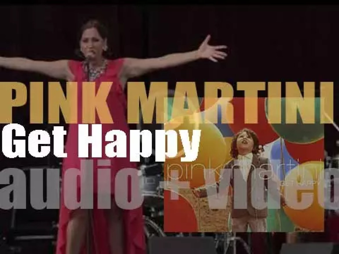 Pink Martini release their sixth album 'Get Happy' featuring Rufus Wainwright, Phyllis Diller and more guests (2013)